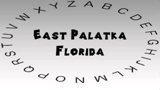 East Palatka (FL) United States  City pictures : How to Say or Pronounce USA Cities — East Palatka, Florida