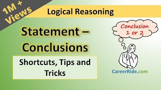 Crack the logical reasoning section of Placement Test or Job Interview at any company with shortcuts & tricks on Statement and Conclusion. Extremely helpful for the preparation of entrance exams like MBA, Banking – IBPS, SBI, UPSC, SSC, Railways etc.