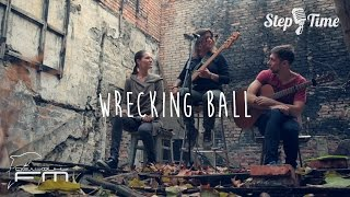 Miley Cyrus - Wrecking Ball acoustic cover by StepTime & ДельфиныFM