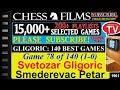 Gligoric: 140 Best Games (#78 of 140): Svetozar Gligoric vs. Smederevac Petar