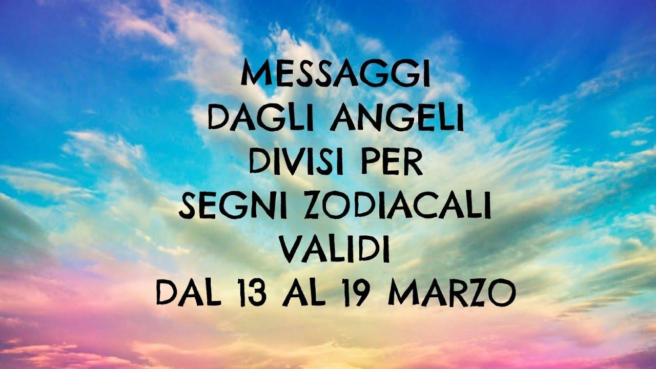 Messaggi Angelici divisi per Segno Zodiacale ★ Settimana dal 13 al 19 marzo 2017