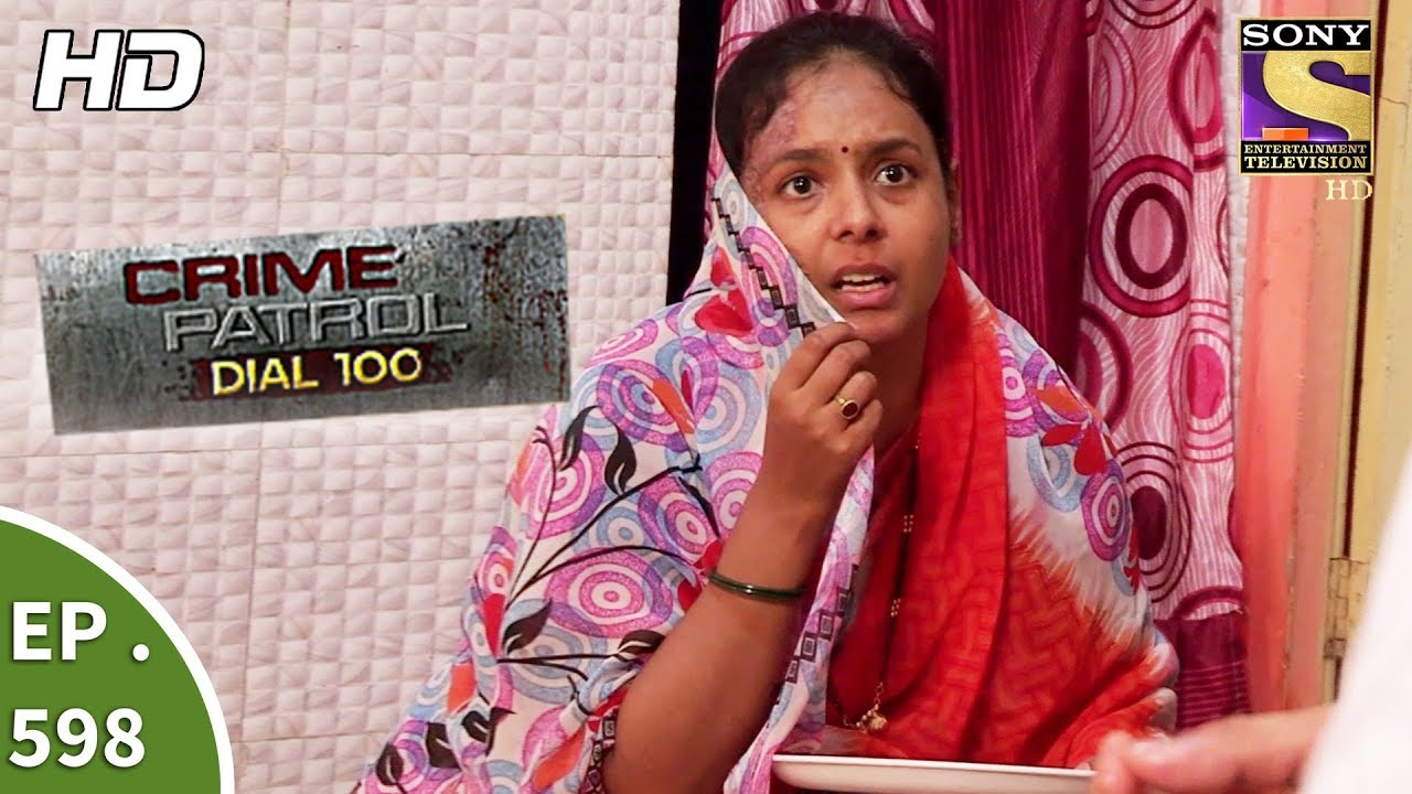 Crime Patrol Dial 100 – क्राइम पेट्रोल – A Wife's Ordeal – Ep 598 – 6th September, 2017