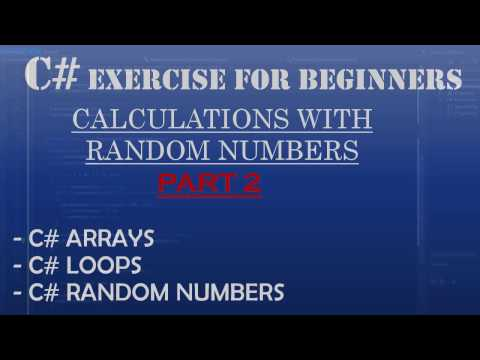 C# How To Program: Working with C# Random Numbers, C# Arrays and C# Loops: Part 2