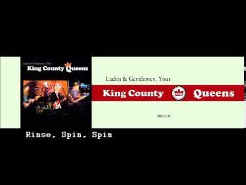 Kings County Queens - Rinse, Spin, Spin