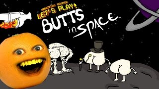 Annoying Orange Plays - Butts in Space