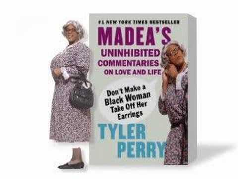 Tyler Perry as Madea: Don't Make a Black Woman Take Off Her