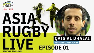 Asia Rugby Live Episode 1 : Asia Rugby President Mr Qais Al Dhalai