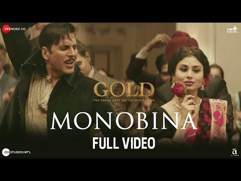 Monobina - Full Video | Gold | Akshay Kumar | Mouni | Tanishk B | Yasser, Monali, Shashaa & Farhad