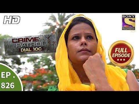 Crime Patrol Dial 100 - Ep 826 - Full Episode - 23rd July, 2018