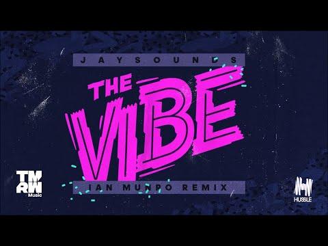 JaySounds - The Vibe (Ian Munro Remix)