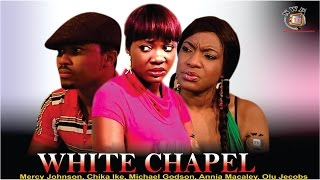 White Chapel    -  Nollywood Movie