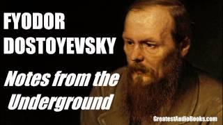 NOTES FROM THE UNDERGROUND by Fyodor Dostoyevsky - FULL AudioBook