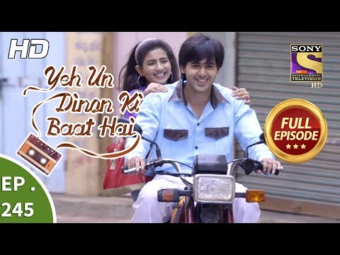Yeh Un Dinon Ki Baat Hai - Ep 245 - Full Episode - 10th August, 2018