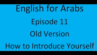 Episode (11) -  Introduce Yourself