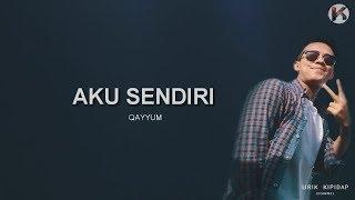 Aku Sendiri - Qayyum ( Lirik Lagu )