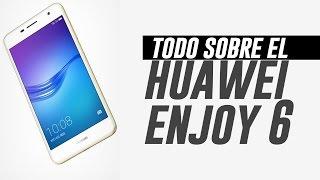 Todo sobre el Huawei Enjoy 6