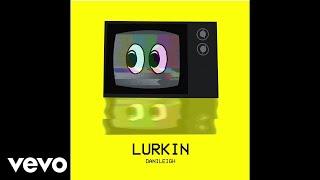 DaniLeigh - Lurkin (Audio)
