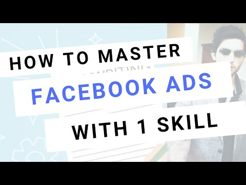 How To Master Facebook Ads With 1 Skill That No One Talks About