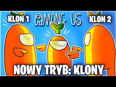 NOWY TRYB  *KLONY* W AMONG US!