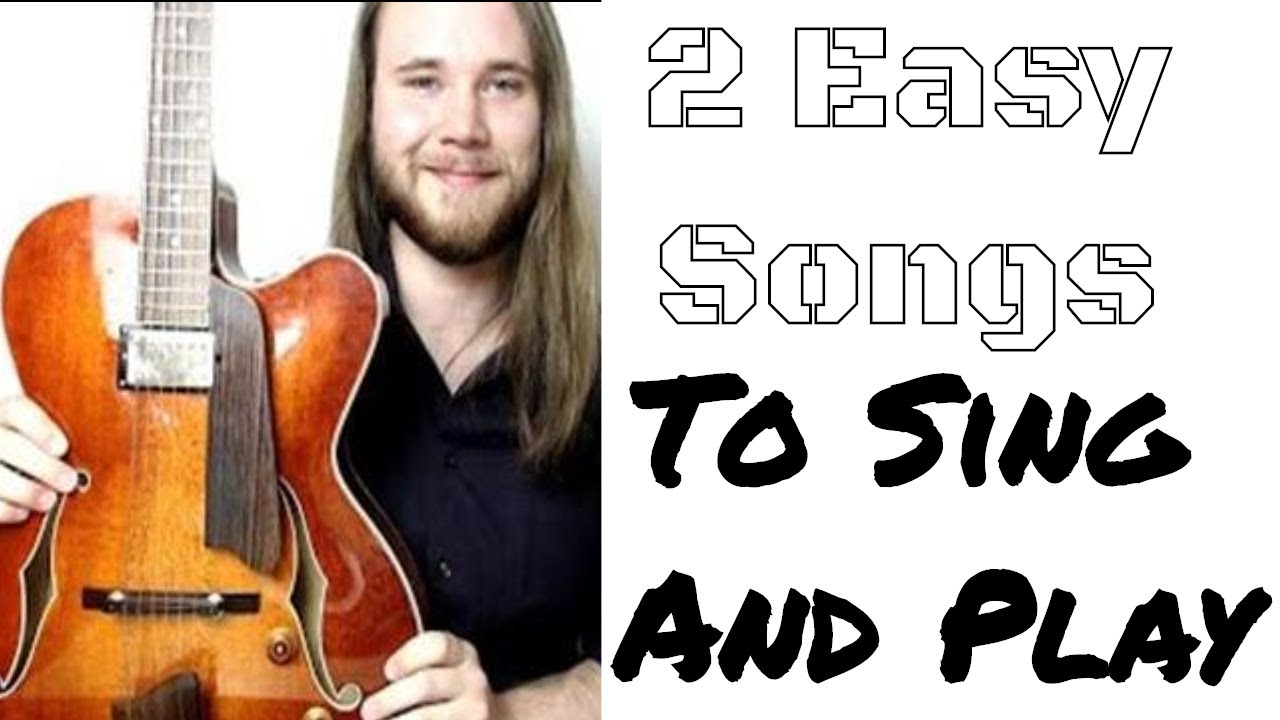 easy songs to sing and play on guitar