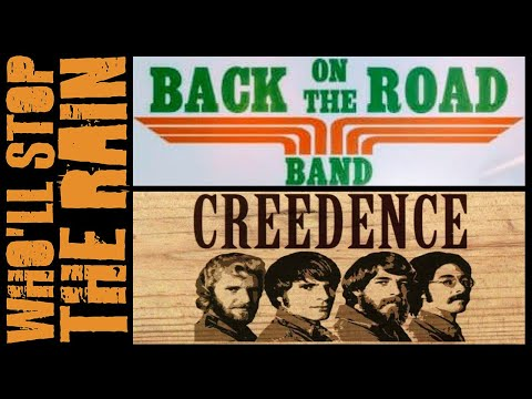 WHO'LL STOP THE RAIN - BACK ON THE ROAD BAND