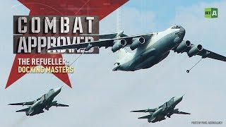 The Refueller: Docking Masters. Russia's Il-78 refuelling tanker