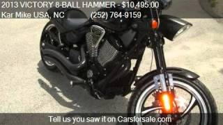 8. 2013 VICTORY 8-BALL HAMMER HAMMER for sale in NEWPORT, NC 28