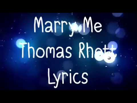 Video Marry Me Thomas Rhett Lyrics download in MP3, 3GP, MP4, WEBM, AVI, FLV January 2017