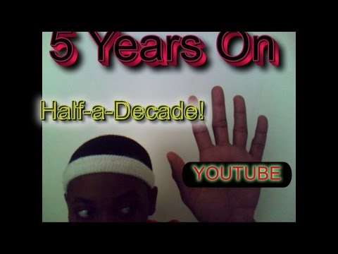 Half a Decade (5 years) on Youtube