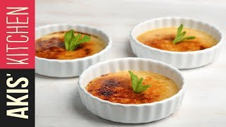 Classic crème brûlée | Akis Kitchen by Akis Kitchen