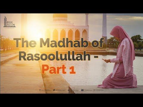 The Madhab of Rasool Saw Part 1