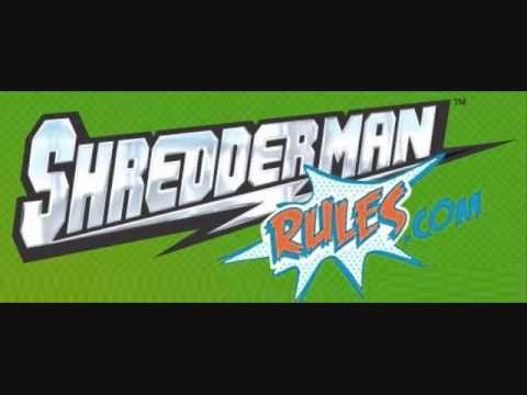 "♪♫""Shredderman Rules""  Theme Song"