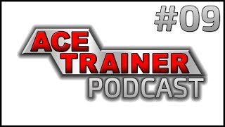 Ace Trainer Podcast #09 by Ace Trainer Liam