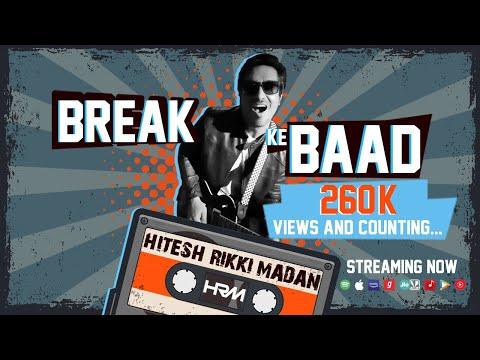 Hitesh Rikki Madan - Break Ke Baad (Official Music Video)