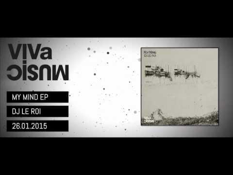 VIVa114 /// DJ Le Roi - My Mind EP