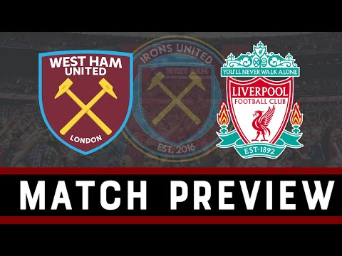 West Ham United V Liverpool |  Match Preview | Mane | Nasri Out | Fabianski | Salah | Irons United