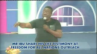 Video MR IBU LIFE TESTIMONY @ FREEDOM FOR ALL NATIONS OUTREACH MP3, 3GP, MP4, WEBM, AVI, FLV Juni 2018