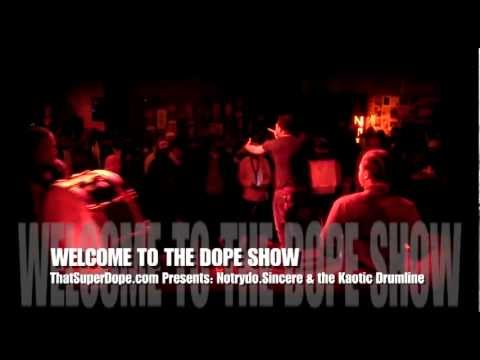 Notrydo.Sincere n Kaotic Drum line (HEADLINER) @ WELCOME TO THE DOPE SHOW 
