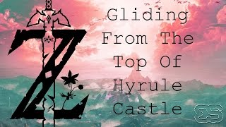 Me climbing and then gliding off the top of Hyrule Castle.