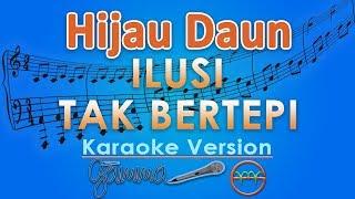 Video Hijau Daun - Ilusi Tak Bertepi  (Karaoke Lirik Tanpa Vokal) by GMusic MP3, 3GP, MP4, WEBM, AVI, FLV Juli 2018