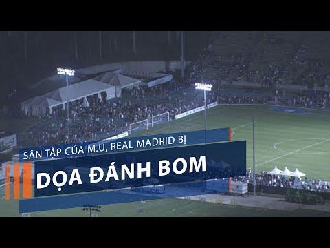 Sân tập của M.U, Real Madrid bị dọa đánh bom | VTC1 - Thời lượng: 101 giây.