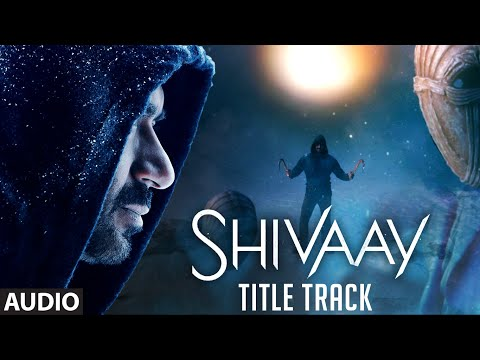 BOLO HAR HAR HAR Full Audio Song | SHIVAAY Title S