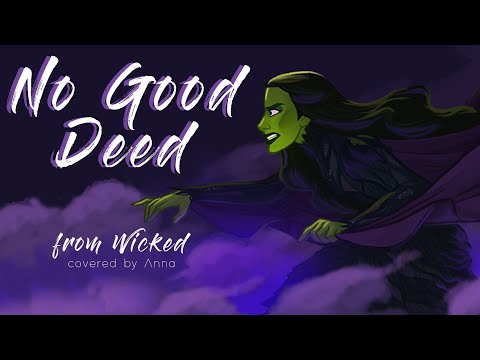 No Good Deed (Wicked) 【covered by Anna】