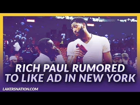 Video: Lakers News Feed: Rich Paul Rumored To Like AD In New York If Lakers Doesn't Work Out
