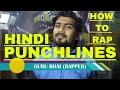Howtorap | Punchlines | HINDI RAP | 2017 | GURU BHAI | INDIAN HIPHOP | HOWTORAP DESI RAPPERS