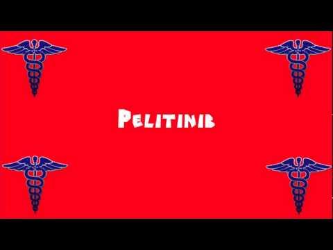 Pronounce Medical Words ― Pelitinib