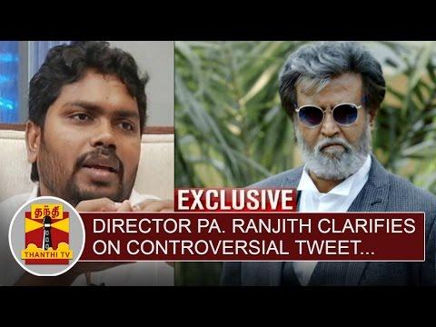 Exclusive--Kabali-Director-Pa-Ranjith-clarifies-on-Controversial-Tweet--Thanthi-TV