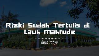 Video Rizki Sudah Tertulis di Lauh Mahfudz | Buya Yahya | Kitab Minhajul Abidin | MP3, 3GP, MP4, WEBM, AVI, FLV November 2018
