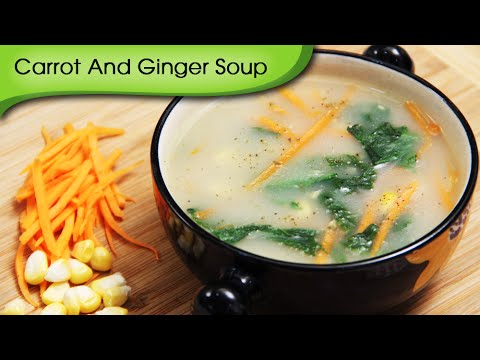 Carrot And Ginger Soup – Easy To Make Healthy Vegetarian Soup Recipe By Ruchi Bharani