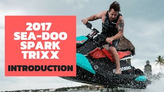 8. Introducing The 2017 Sea-Doo Spark Trixx